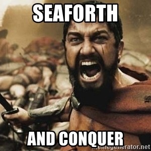 300 - SEAFORTH AND CONQUER