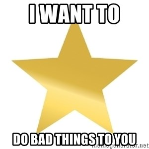 Gold Star Jimmy - i want to  do bad things to you