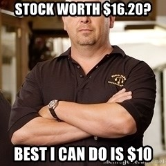 Pawn Stars Rick - stock worth $16.20? best I can do is $10