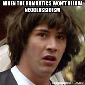 Conspiracy Keanu - When the romantics won't allow neoclassicism