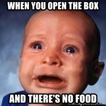Very Sad Kid - when you open the box and there's no food