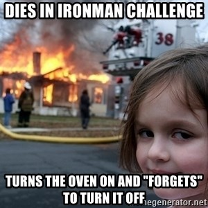 "Disaster Girl - Dies in ironman challenge Turns the oven on and ""Forgets"" to turn it off"