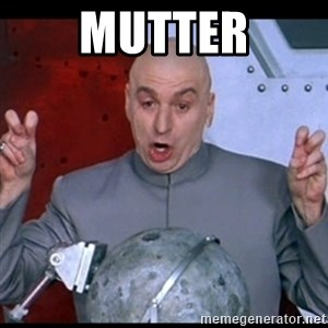 dr. evil quote - Mutter