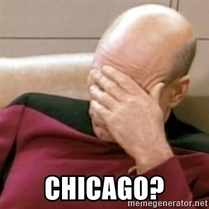 Face Palm - Chicago?