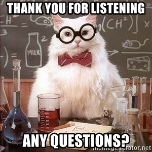 Science Cat - Thank you for Listening Any Questions?