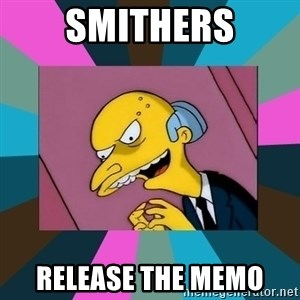 Mr. Burns - Smithers release the memo