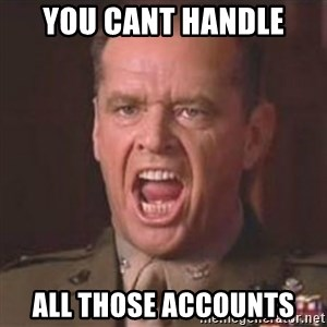 Jack Nicholson - You can't handle the truth! - you cant handle all those accounts