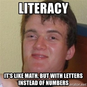 Stoner Stanley - Literacy It's like math, but with letters instead of numbers