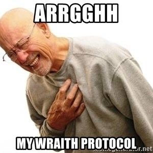Old Man Heart Attack - Arrgghh My wraith protocol