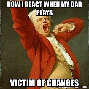 Joseph Ducreux - How I react when my dad plays Victim of changes