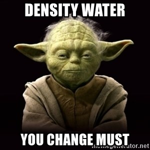ProYodaAdvice - density water you change must