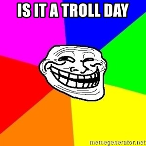 Trollface - Is it a troll day