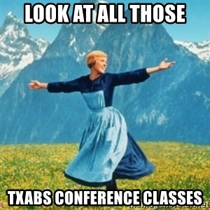 Sound Of Music Lady - Look at all those TxABS Conference Classes