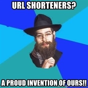 Jewish Dude - url shorteners? a proud invention of ours!!