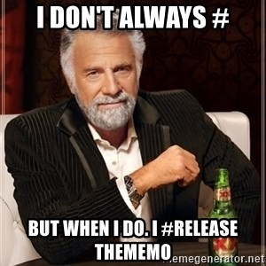 The Most Interesting Man In The World - I don't always # But when I do. I #Release TheMemo