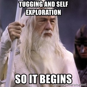 White Gandalf - Tugging and Self Exploration SO IT BEGINS