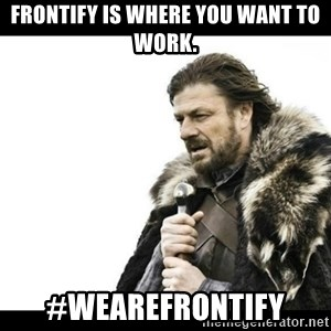 Winter is Coming - Frontify is where you want to work. #wearefrontify