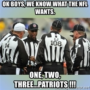 NFL Ref Meeting - Ok Boys, we know what the NFL wants. ONE, TWO, THREE...PATRIOTS !!!
