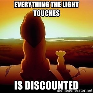 simba mufasa - Everything the light touches Is discounted