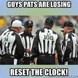 NFL Ref Meeting - Guys Pats are losing RESET THE CLOCK!