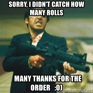 Tony Montana - SORRY, I DIDN'T CATCH HOW MANY ROLLS   MANY THANKS FOR THE ORDER   :0)