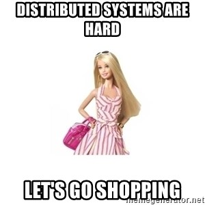 Barbie Doll - distributed systems are hard let's go shopping