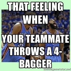 durant harden - that feeling when                     your teammate throws a 4-bagger