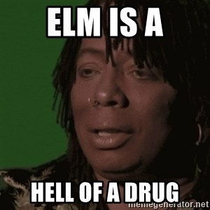 Rick James - elm is a hell of a drug