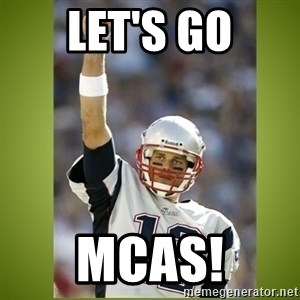 tom brady - Let's Go MCAS!