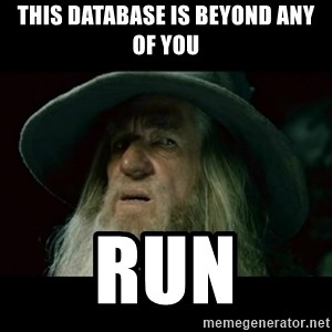 no memory gandalf - This database is beyond any of you RUN