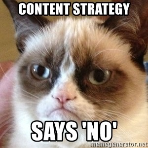 Angry Cat Meme - content strategy says 'no'
