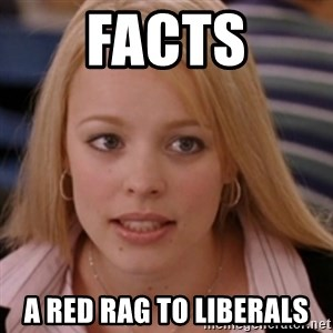 mean girls - facts a red rag to liberals