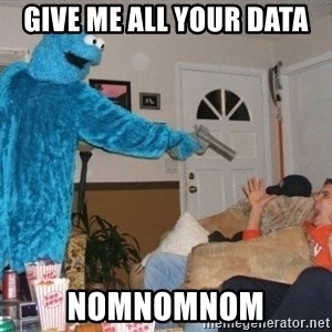 Bad Ass Cookie Monster - Give me all your data nomnomnom
