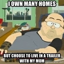 South Park Wow Guy - I own many homes but choose to live in a trailer with my mom