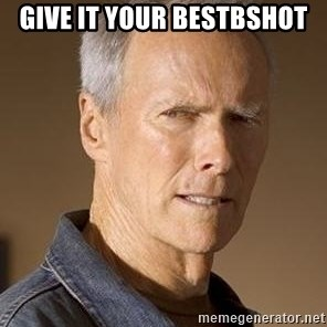 Clint Eastwood - Give it your bestbshot