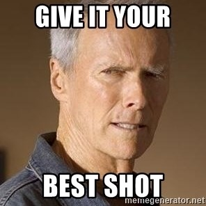 Clint Eastwood - Give it your best shot