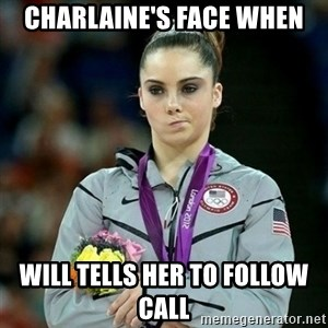 McKayla Maroney Not Impressed - Charlaine's face when Will tells her to follow call