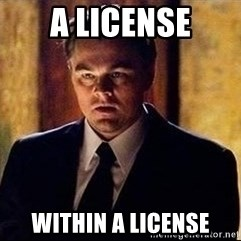 inception - A License Within a License