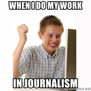 Computer kid - When i do my work  in journalism