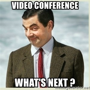 MR bean - Video Conference What's Next ?