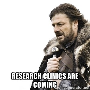 Winter is Coming - Research Clinics Are Coming