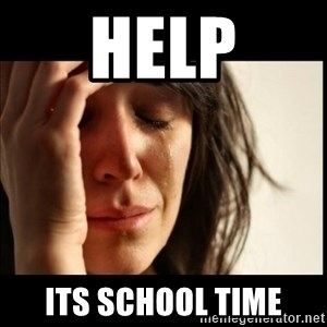 First World Problems - help its school time
