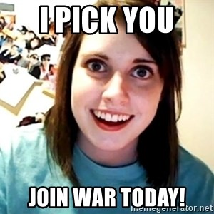 Overly Obsessed Girlfriend - I pick you  Join War Today!