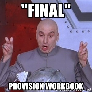 "Dr. Evil Air Quotes - ""Final"" Provision Workbook"