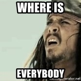 Jack Sparrow Reaction - Where Is Everybody