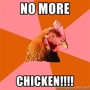 Anti Joke Chicken - NO MORE CHICKEN!!!!