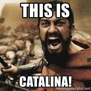 300 - This is Catalina!