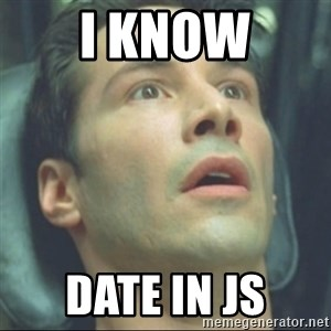i know kung fu - i know Date in JS
