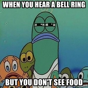 suspicious spongebob lifegaurd - When you hear a bell ring but you don't see food