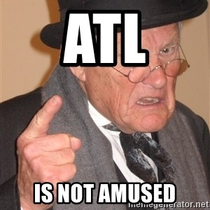 Angry Old Man - ATL is not amused